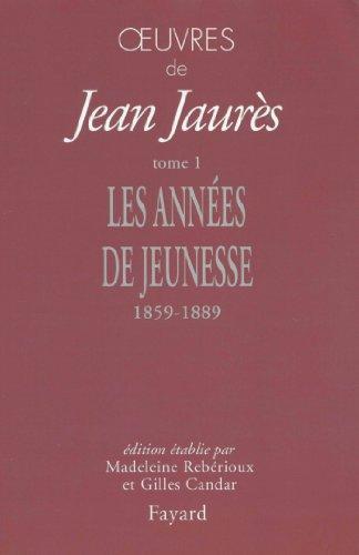 9782213616223: Oeuvres : Tome 1, Les années de jeunesse 1859-1889