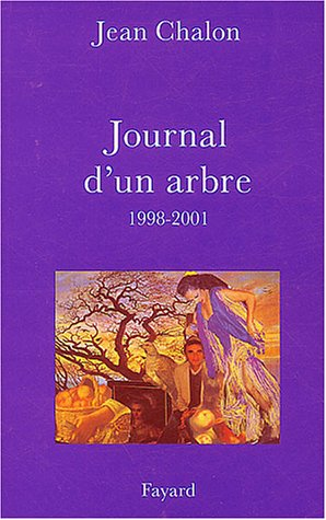 9782213616605: Journal d'un arbre 1998-2001 (French Edition)