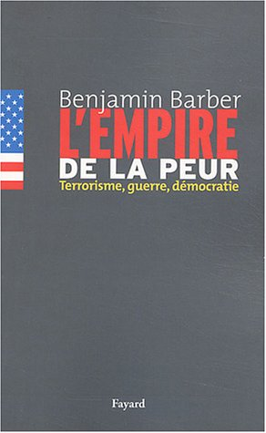 L'empire de la peur (French Edition) (2213616671) by Benjamin-R Barber