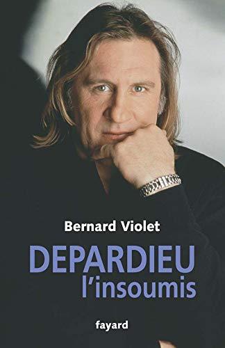 Depardieu, l'insoumis: Bernard Violet
