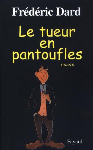9782213617411: Le tueur en pantoufles (French Edition)