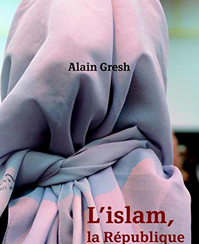 9782213617503: L'Islam, la République et le Monde