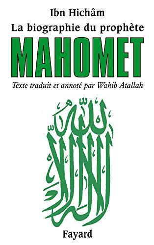 Mahomet : la biograhie du prophète: N.W. Attalah
