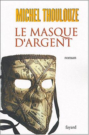 Le Masque d'argent: Michel Thoulouze