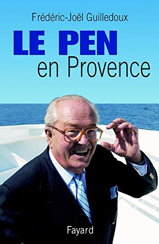 9782213617923: Le Pen en Provence (French Edition)