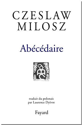 ABÉCÉDAIRE (L'): MILOSZ CZESLAW