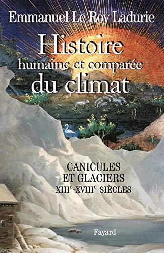 Histoire humaine et comparée du climat (French Edition) (2213619212) by Emmanuel Le Roy Ladurie