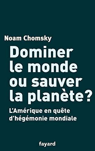 9782213619330: Dominer le monde ou sauver la planète ? : L'Amérique en quête d'hégémonie mondiale