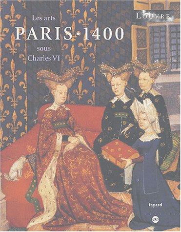 9782213620220: Paris 1400 - Les arts sous Charles VI