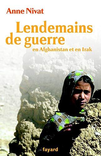 LENDEMAINS DE GUERRE EN AFGHANISTAN ET EN IRAK: NIVAT ANNE