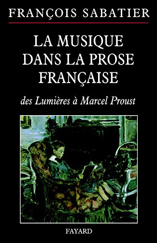 9782213620855: La musique dans la prose française : Evocations musicales dans la littérature d'idée, la nouvelle, le conte ou le roman français des Lumières à Marcel Proust