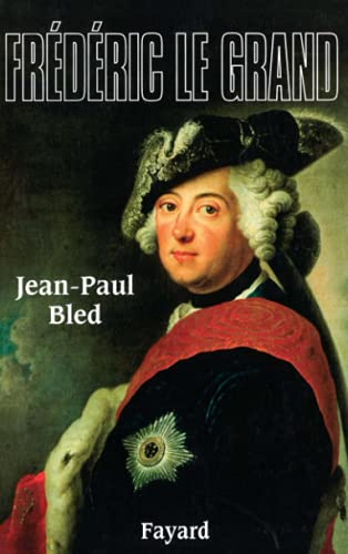 Frederic le Grand: Jean-P Bled