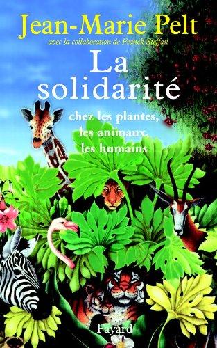 9782213620909: La Solidarité : Chez les plantes, les animaux, les humains