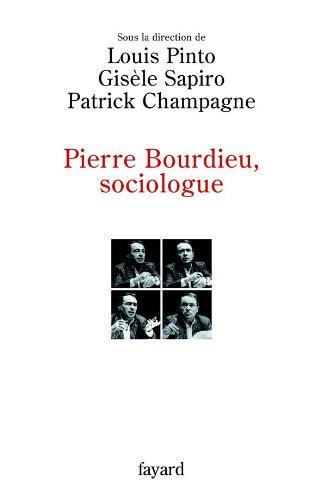 Pierre Bourdieu, sociologue (French Edition): GISELE SAPIRO, LOUIS