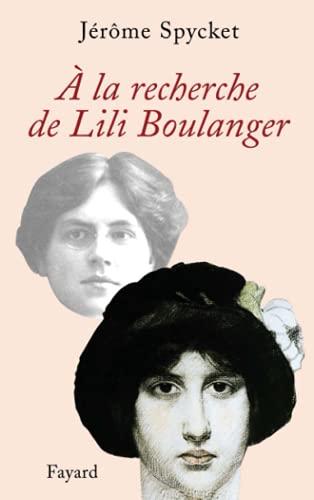 A la recherche de lili boulanger (Litt.Gene.): Jérôme Spycket