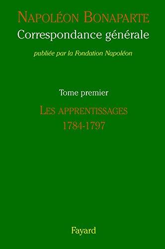 9782213621388: Correspondance g�n�rale : Tome 1, Les apprentissages 1784-1797