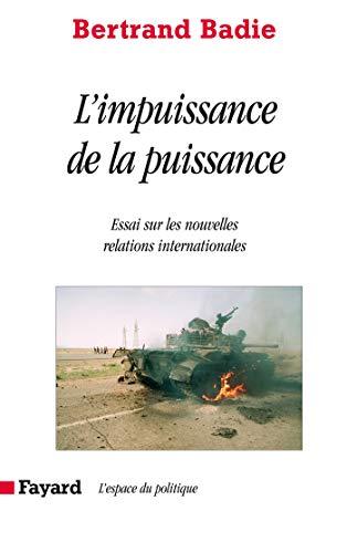 9782213621579: L'impuissance de la puissance : Essai sur les incertitudes et les espoirs des nouvelles relations internationales