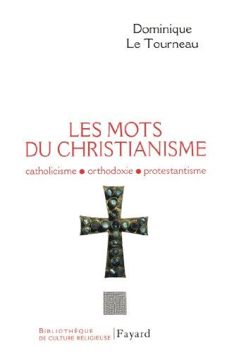 MOTS DU CHRISTIANISME (LES): LE TOURNEAU DOMINIQUE