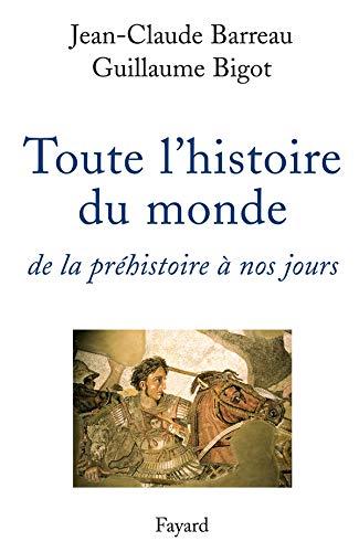 9782213622965: Toute l'histoire du monde : De la préhistoire à nos jours