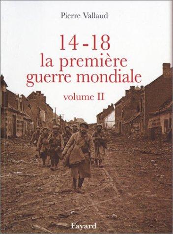 14-18 La Première Guerre mondiale, tome 2: Pierre Vallaud