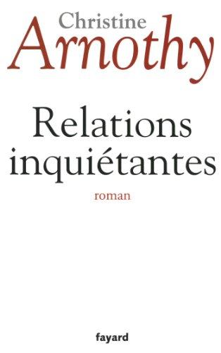Relations inqui?tantes: Christine Arnothy