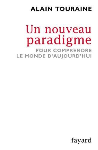 9782213623634: Un nouveau paradigme : Pour comprendre le monde aujourd'hui