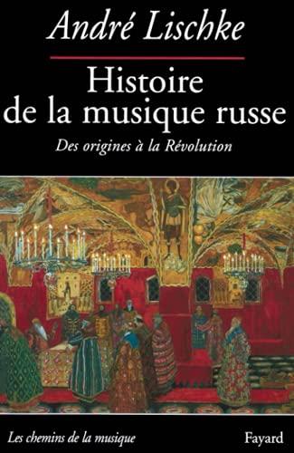 9782213623870: Histoire de la musique russe (Les chemins de la musique)