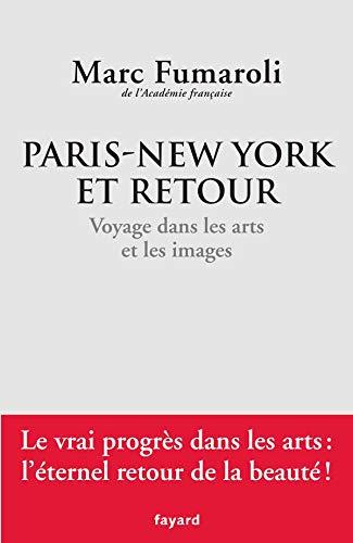 9782213624839: Paris-New York et retour : Voyage dans les arts et les images