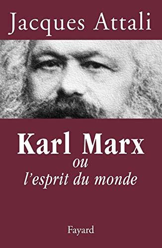 KARL MARX OU L'ESPRIT DU MONDE: ATTALI JACQUES