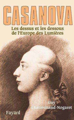 CASANOVA : LES DESSUS ET LES DESSOUS DE L'EUROPE DES LUMIÈRES: CHAUSSINAND-NOG GUY