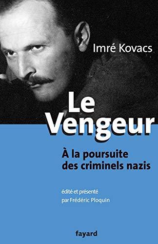 9782213625041: Le vengeur � la poursuite des criminels nazis