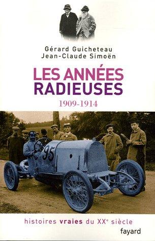 9782213626482: Histoires vraies du XXe siècle: Tome 2, Les années radieuses 1909-1914