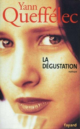 La Dégustation (French Edition): Yann Queffélec