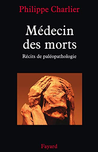 9782213627229: Medecin des Morts (Recits de Paleopathologie, In French language)