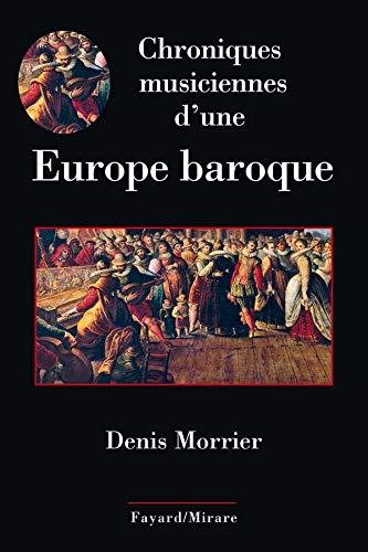 9782213627359: Chroniques musiciennes d'une Europe baroque