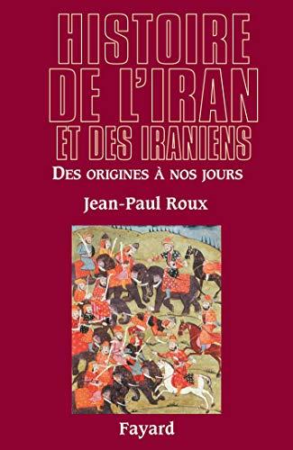 9782213627366: Histoire de l'Iran et des Iraniens : Des origines à nos jours