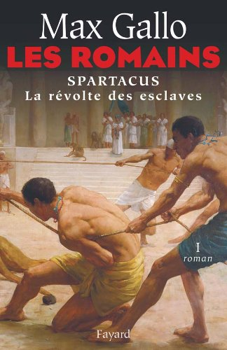 9782213627533: Les Romains, Tome 1 : Spartacus (French Edition)