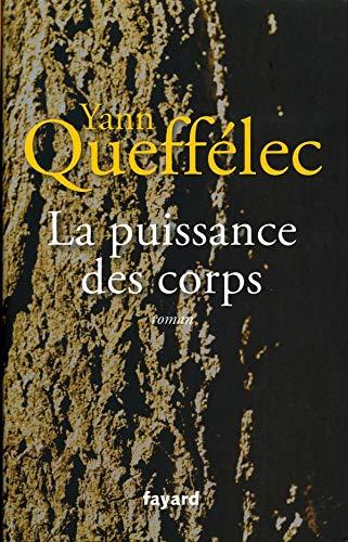 La puissance des corps (French Edition): Queffélec Yann