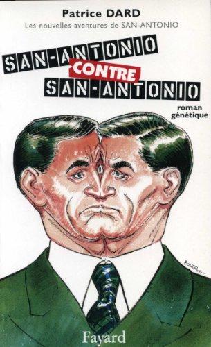 NOUVELLES AVENTURES DE SAN-ANTONIO (LES) T.10 : SAN-ANTONIO CONTRE SAN-ANTONIO: DARD PATRICE