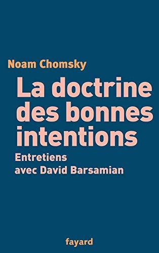 DOCTRINE DES BONNES INTENTIONS (LA) : ENTRETIENS AVEC DAVID BARSAMIAN: CHOMSKY NOAM