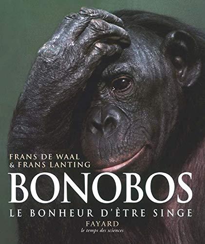 Bonobos: Le bonheur d'être singe (9782213628226) by [???]