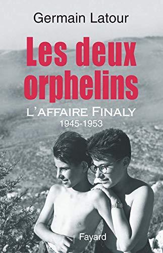 9782213628257: Les deux orphelins : L'affaire Finaly 1945-1953