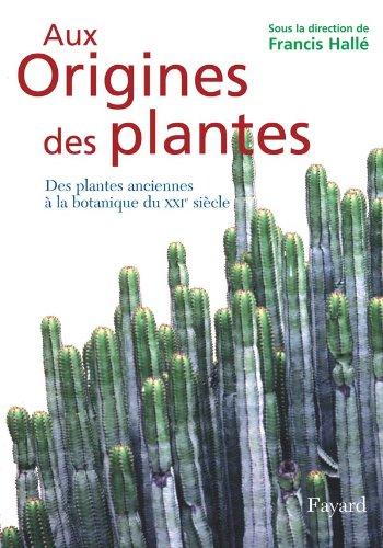 Aux Origines des plantes : Tome 1,: Francis Hallé (Auteur),