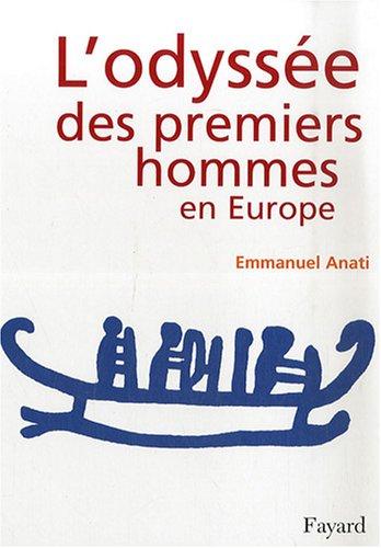 ODYSSÉE DES PREMIERS HOMMES EN EUROPE (L'): ANATI EMMANUEL