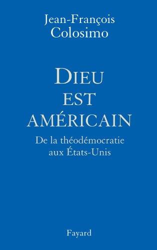 9782213628714: Dieu est am�ricain : De la th�od�mocratie aux Etats-Unis