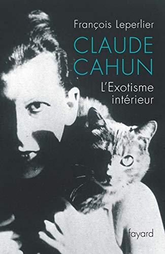 9782213628813: Claude Cahun : L'Exotisme intérieur