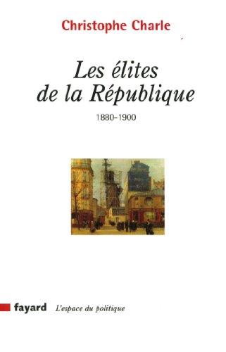 9782213629575: Les �lites de la R�publique (1880-1900)