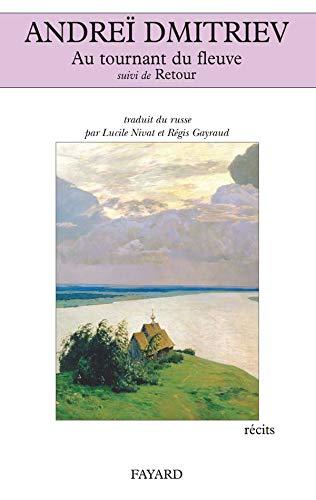 9782213629841: Au tournant du fleuve suivi de Retour (Littérature étrangère (67))