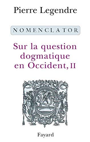 9782213630113: Sur la question dogmatique en Occident : Tome 2, Nomenclator