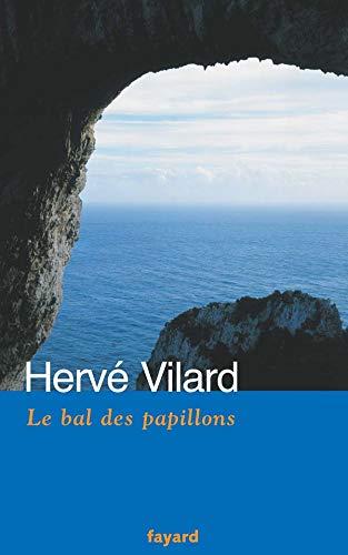 BAL DES PAPILLONS (LE): VILARD HERV�